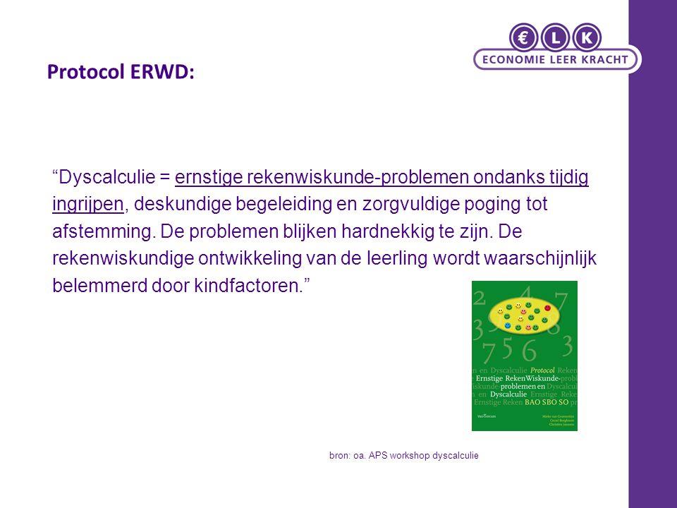 Protocol ERWD: Dyscalculie = ernstige rekenwiskunde-problemen ondanks tijdig ingrijpen, deskundige begeleiding en zorgvuldige poging tot afstemming.