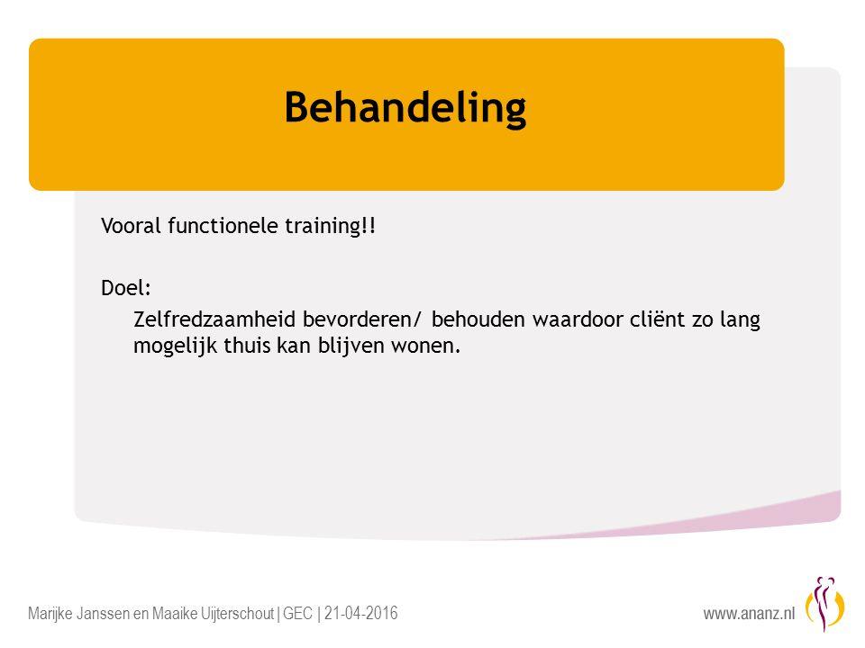 Marijke Janssen en Maaike Uijterschout | GEC | 21-04-2016 Behandeling Vooral functionele training!.