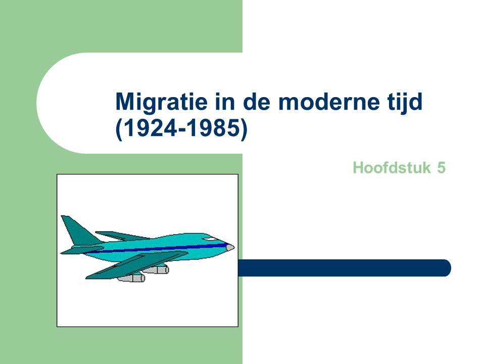 Migratie in de moderne tijd (1924-1985) Hoofdstuk 5