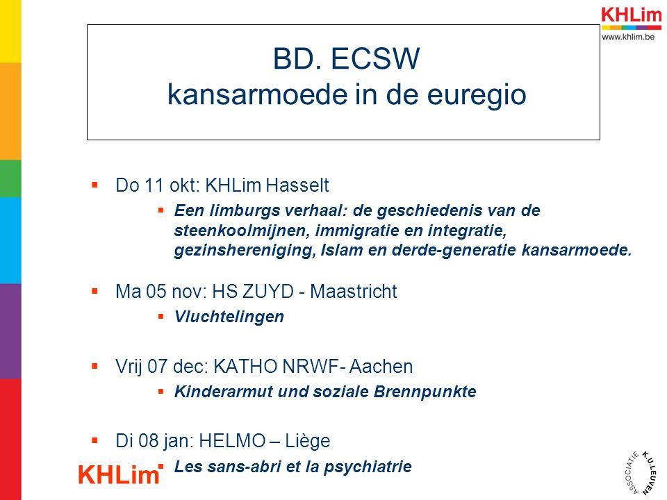BD. ECSW kansarmoede in de euregio  Do 11 okt: KHLim Hasselt  Een limburgs verhaal: de geschiedenis van de steenkoolmijnen, immigratie en integratie