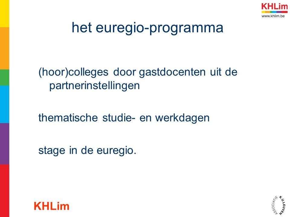 het euregio-programma (hoor)colleges door gastdocenten uit de partnerinstellingen thematische studie- en werkdagen stage in de euregio.