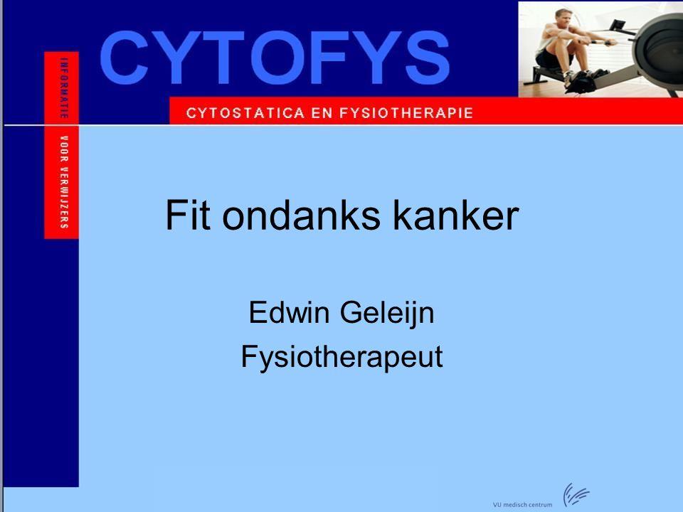 Fit ondanks kanker Edwin Geleijn Fysiotherapeut