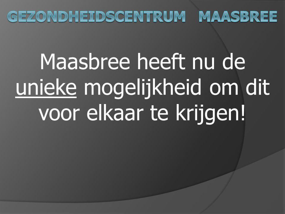 Maasbree heeft nu de unieke mogelijkheid om dit voor elkaar te krijgen!