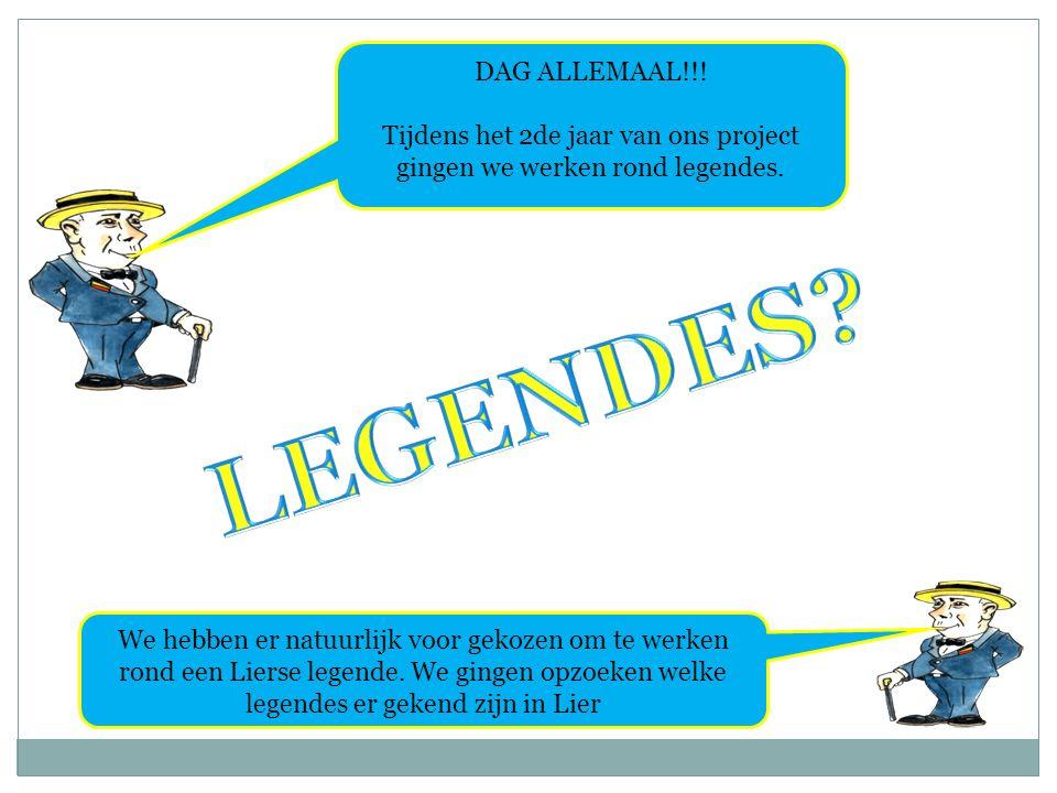 DAG ALLEMAAL!!. Tijdens het 2de jaar van ons project gingen we werken rond legendes.