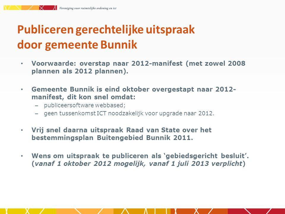 Voorwaarde: overstap naar 2012-manifest (met zowel 2008 plannen als 2012 plannen). Gemeente Bunnik is eind oktober overgestapt naar 2012- manifest, di