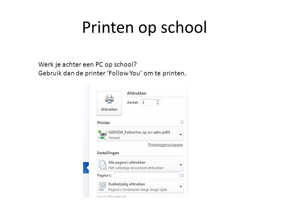 Printen op school Werk je achter een PC op school? Gebruik dan de printer 'Follow You' om te printen.