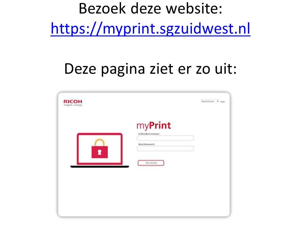 Bezoek deze website: https://myprint.sgzuidwest.nl Deze pagina ziet er zo uit: https://myprint.sgzuidwest.nl