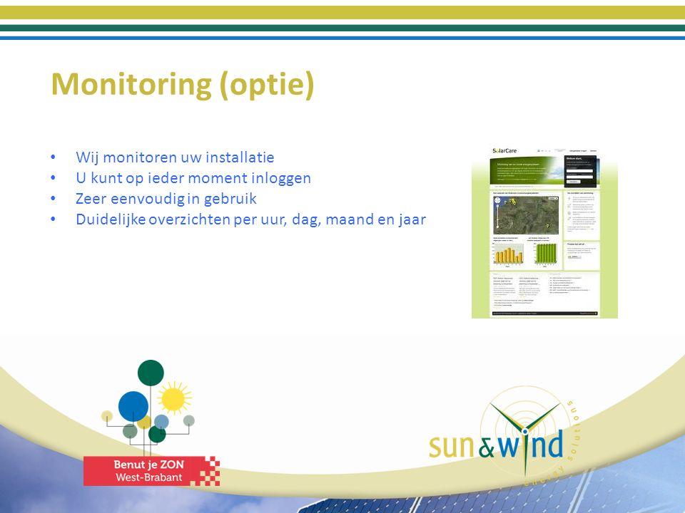 Monitoring (optie) Wij monitoren uw installatie U kunt op ieder moment inloggen Zeer eenvoudig in gebruik Duidelijke overzichten per uur, dag, maand e
