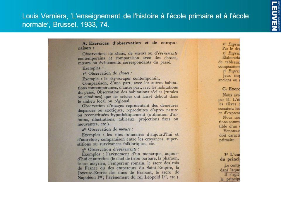 Louis Verniers, 'L'enseignement de l'histoire à l'école primaire et à l'école normale', Brussel, 1933, 74.
