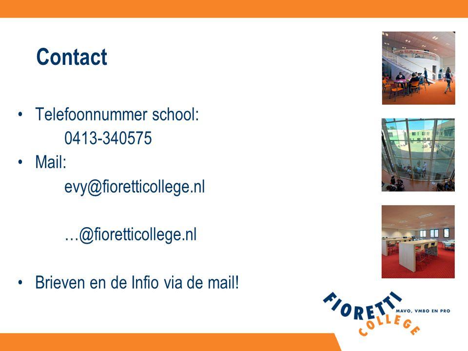 Contact Telefoonnummer school: 0413-340575 Mail: evy@fioretticollege.nl …@fioretticollege.nl Brieven en de Infio via de mail!