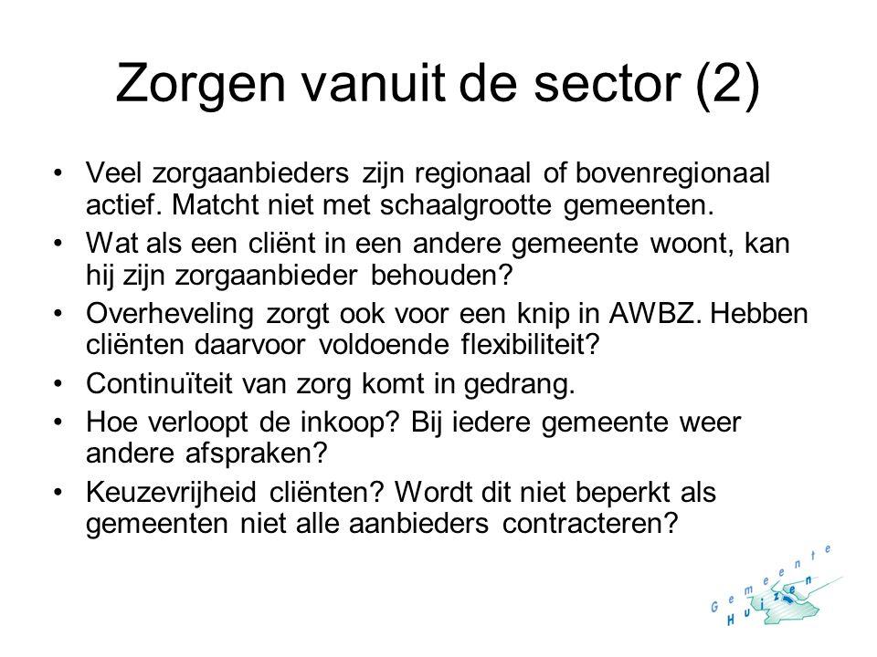 Zorgen vanuit de sector (2) Veel zorgaanbieders zijn regionaal of bovenregionaal actief. Matcht niet met schaalgrootte gemeenten. Wat als een cliënt i