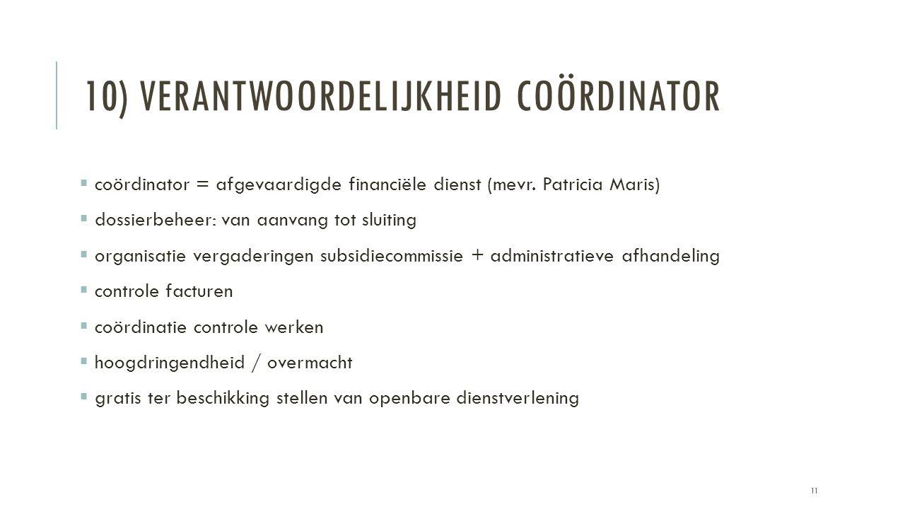 10) VERANTWOORDELIJKHEID COÖRDINATOR  coördinator = afgevaardigde financiële dienst (mevr.