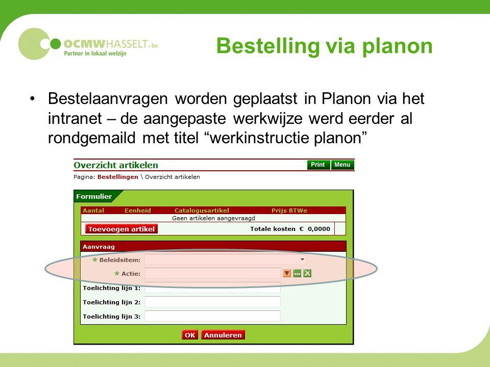 Bestelling via planon Bestelaanvragen worden geplaatst in Planon via het intranet – de aangepaste werkwijze werd eerder al rondgemaild met titel werkinstructie planon