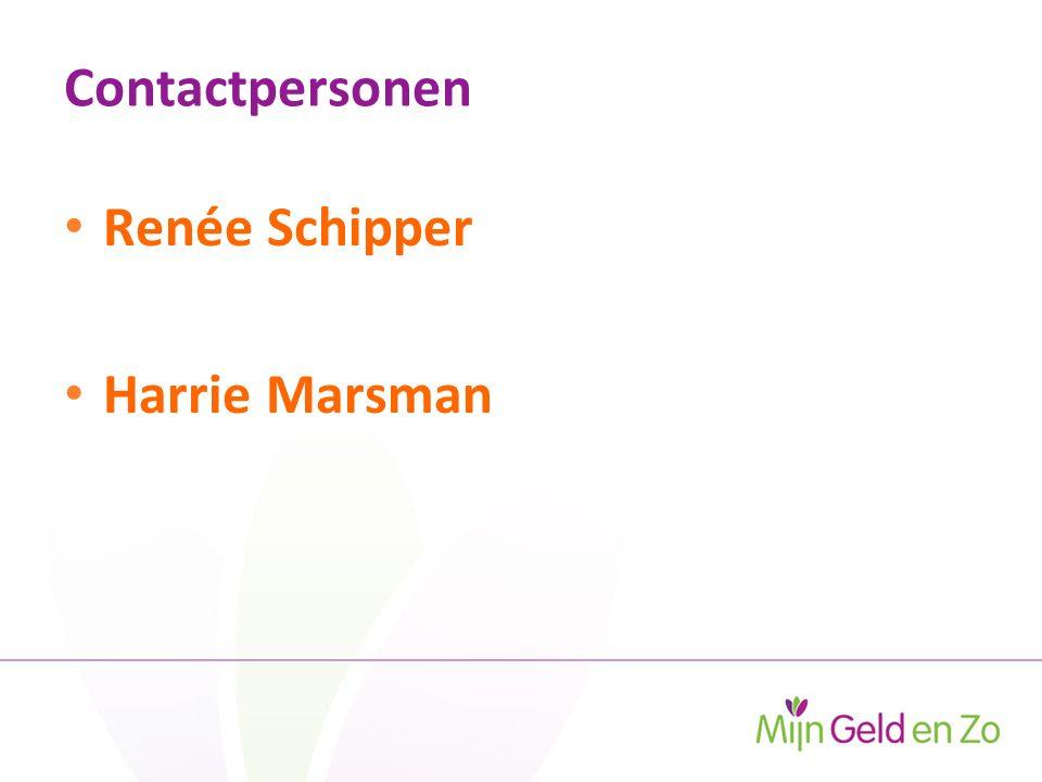 Contactpersonen Renée Schipper Harrie Marsman