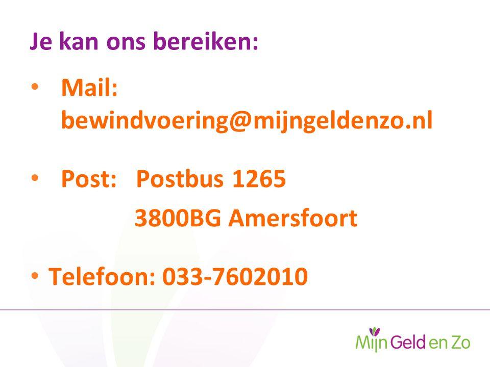 Je kan ons bereiken: Mail: bewindvoering@mijngeldenzo.nl Post: Postbus 1265 3800BG Amersfoort Telefoon: 033-7602010