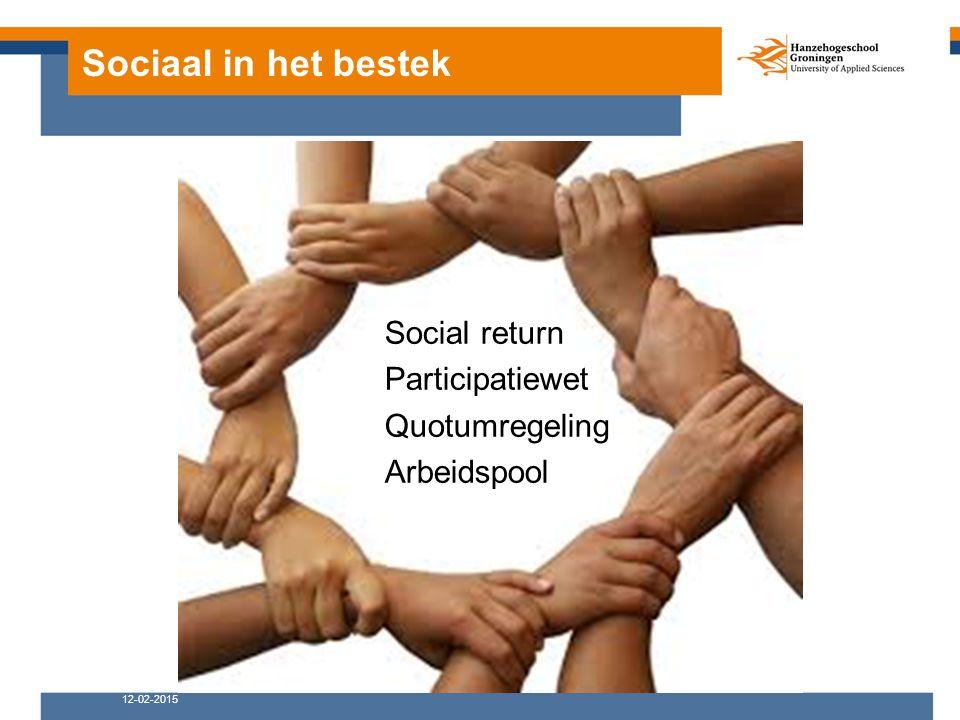 Sociaal in het bestek Social return Participatiewet Quotumregeling Arbeidspool 12-02-2015