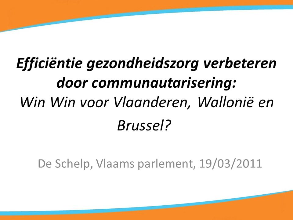Efficiëntie gezondheidszorg verbeteren door communautarisering: Win Win voor Vlaanderen, Wallonië en Brussel.