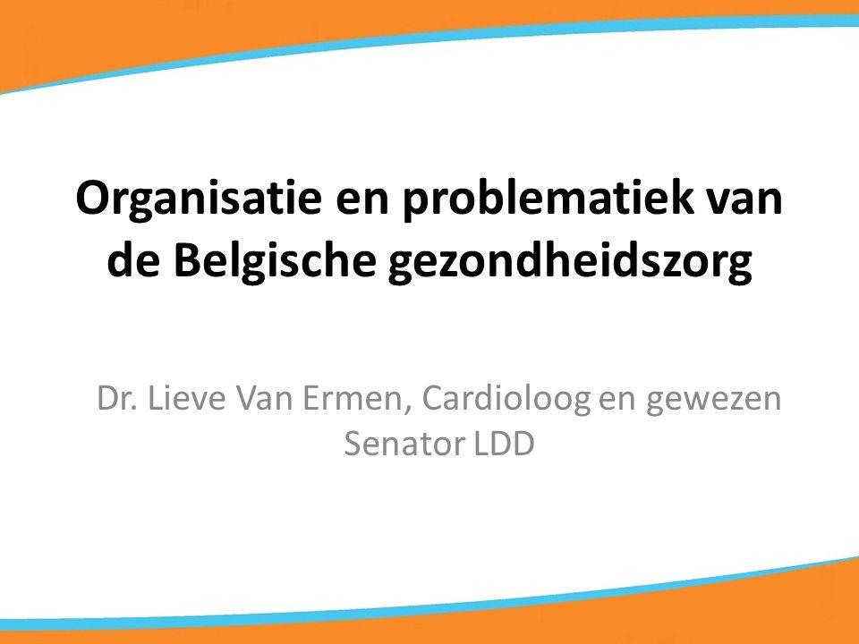 Organisatie en problematiek van de Belgische gezondheidszorg Dr.