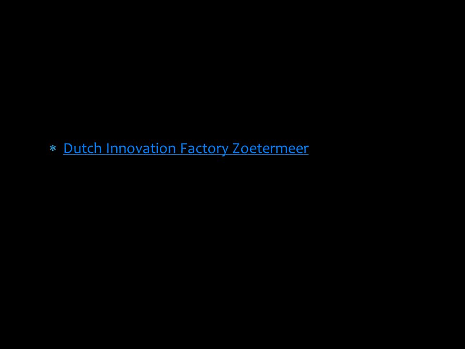  Dutch Innovation Factory Zoetermeer Dutch Innovation Factory Zoetermeer