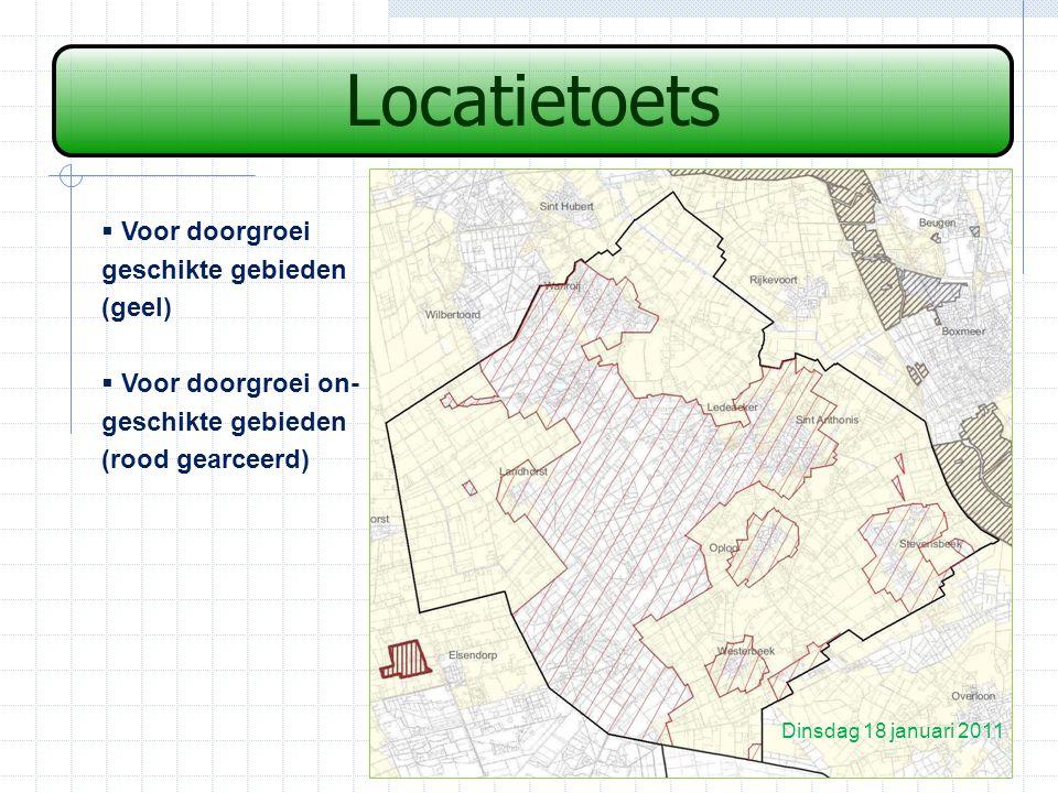 Locatietoets  Voor doorgroei geschikte gebieden (geel)  Voor doorgroei on- geschikte gebieden (rood gearceerd) Dinsdag 18 januari 2011