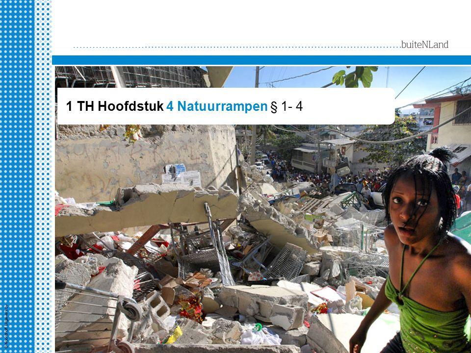 WERELD 1 TH Hoofdstuk 4 Natuurrampen § 1- 4