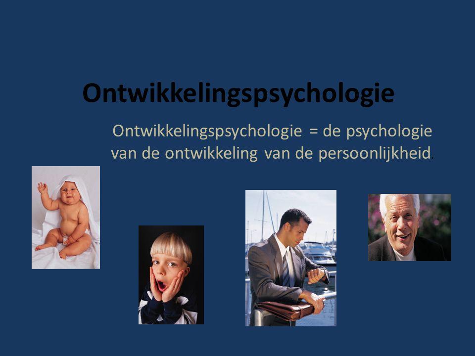 Ontwikkelingspsychologie Ontwikkelingspsychologie = de psychologie van de ontwikkeling van de persoonlijkheid.