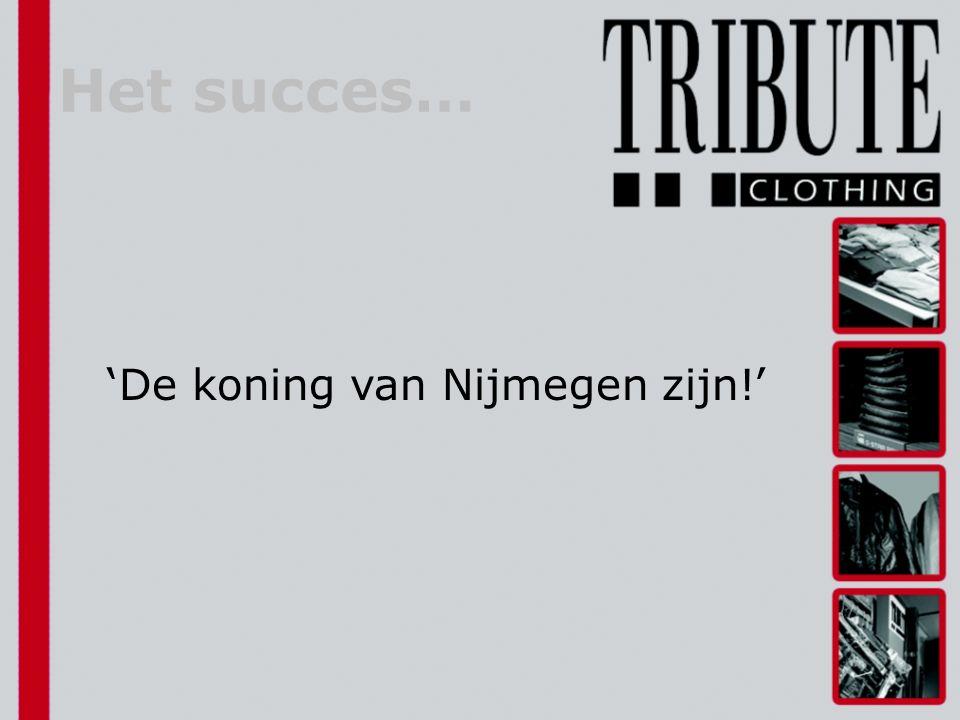 'De koning van Nijmegen zijn!' Het succes…