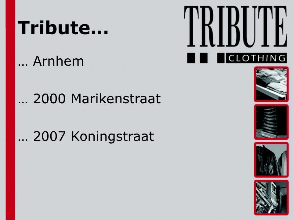 … Marikenstraat 10 jaar Collectie: heren Grootste collectie jeans Doelgroep Tribute…