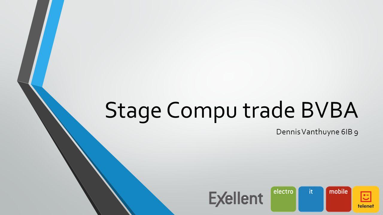 Stage Compu trade BVBA Dennis Vanthuyne 6IB 9