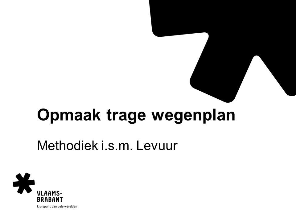 Opmaak trage wegenplan Methodiek i.s.m. Levuur