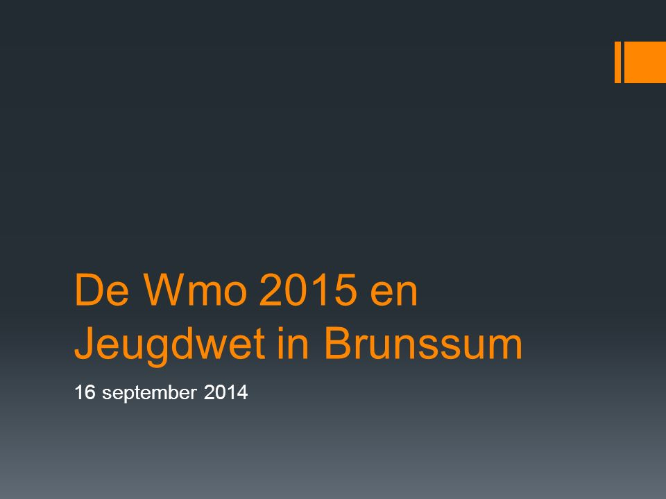 De Wmo 2015 en Jeugdwet in Brunssum 16 september 2014