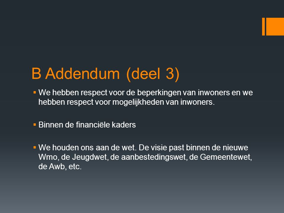 B Addendum (deel 3)  We hebben respect voor de beperkingen van inwoners en we hebben respect voor mogelijkheden van inwoners.  Binnen de financiële