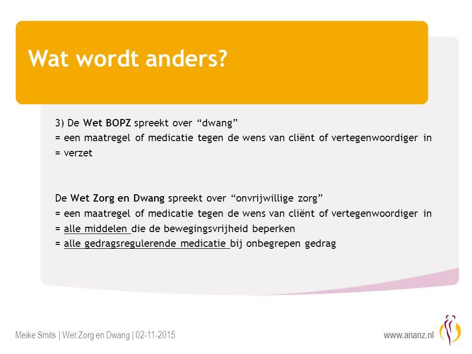 Meike Smits | Wet Zorg en Dwang | 02-11-2015 Wat wordt anders.