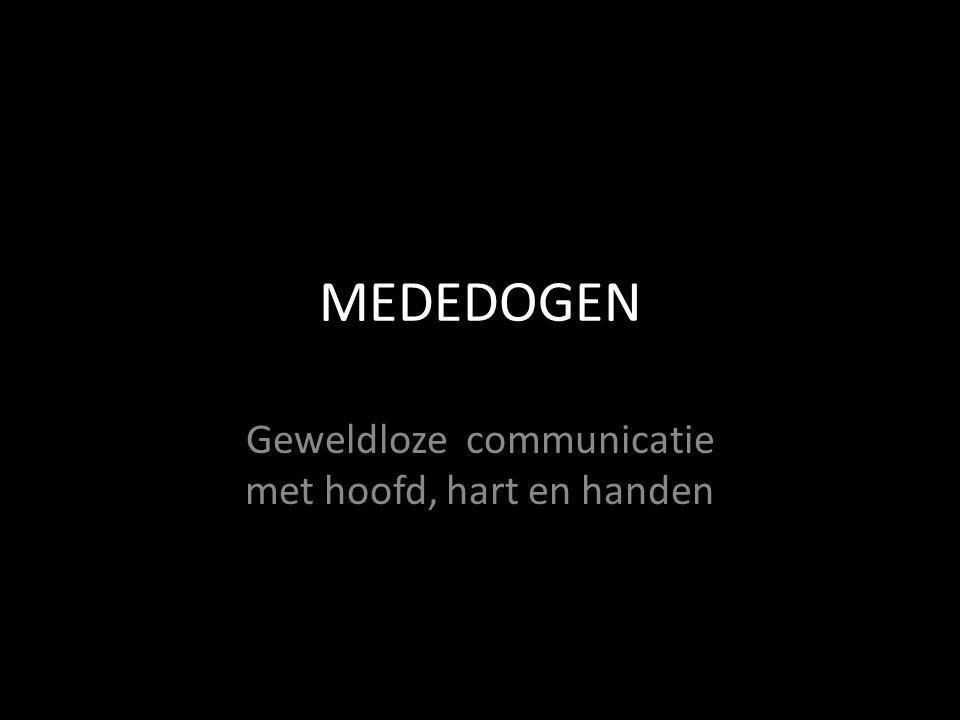 MEDEDOGEN Geweldloze communicatie met hoofd, hart en handen