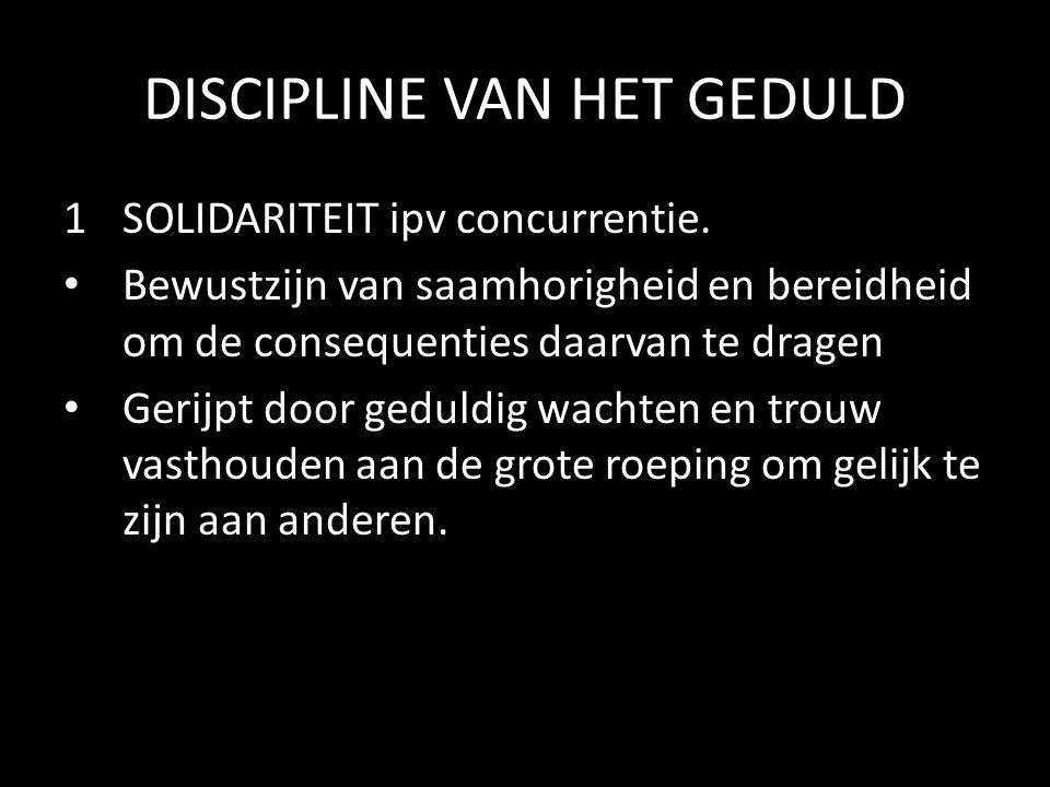 DISCIPLINE VAN HET GEDULD 1SOLIDARITEIT ipv concurrentie.