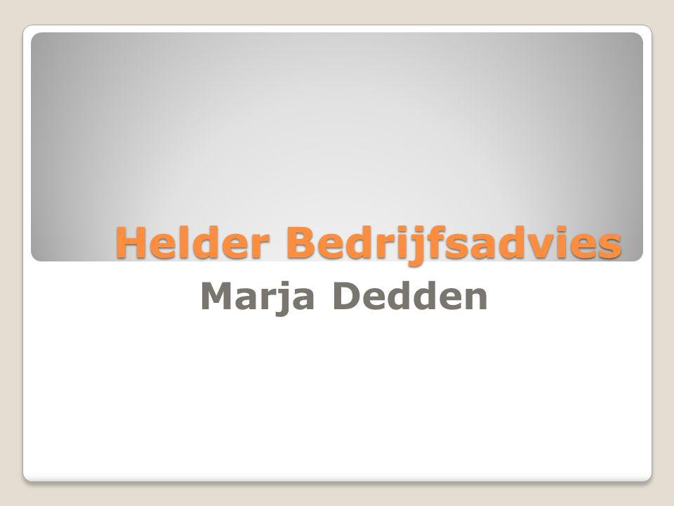 Helder Bedrijfsadvies Marja Dedden