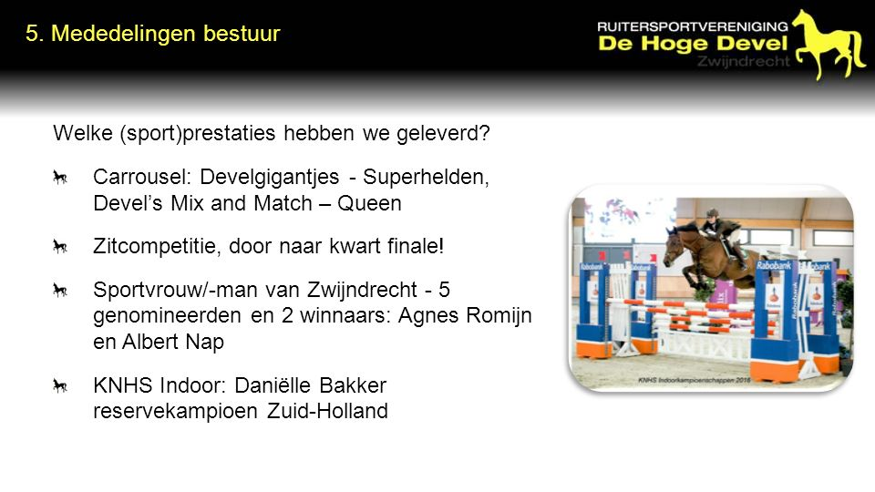 Welke (sport)prestaties hebben we geleverd? Carrousel: Develgigantjes - Superhelden, Devel's Mix and Match – Queen Zitcompetitie, door naar kwart fina