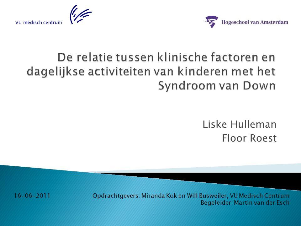 Liske Hulleman Floor Roest 16-06-2011Opdrachtgevers: Miranda Kok en Will Busweiler, VU Medisch Centrum Begeleider: Martin van der Esch