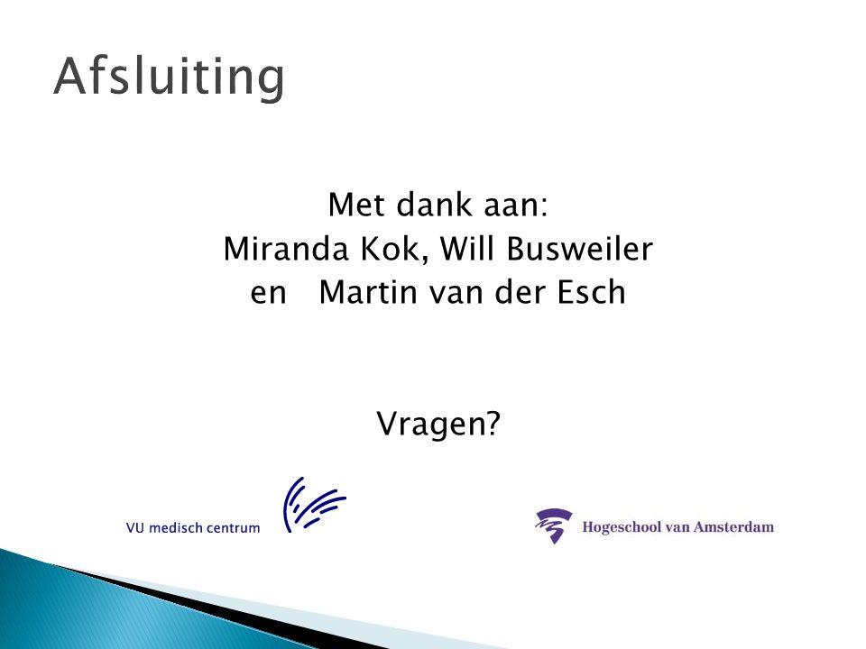 Met dank aan: Miranda Kok, Will Busweiler en Martin van der Esch Vragen?