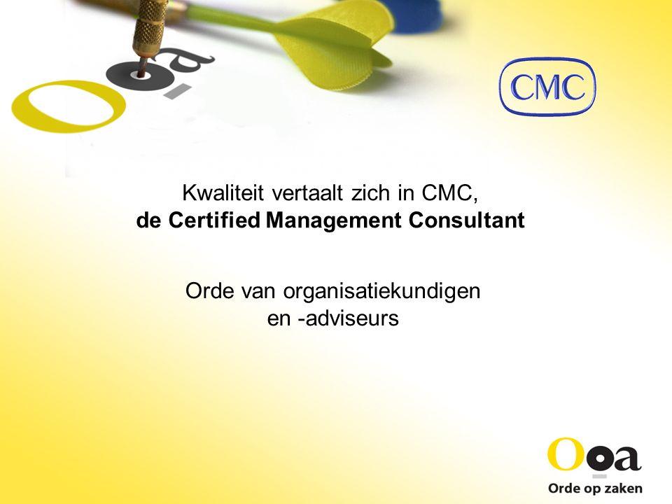 Kwaliteit vertaalt zich in CMC, de Certified Management Consultant Orde van organisatiekundigen en -adviseurs