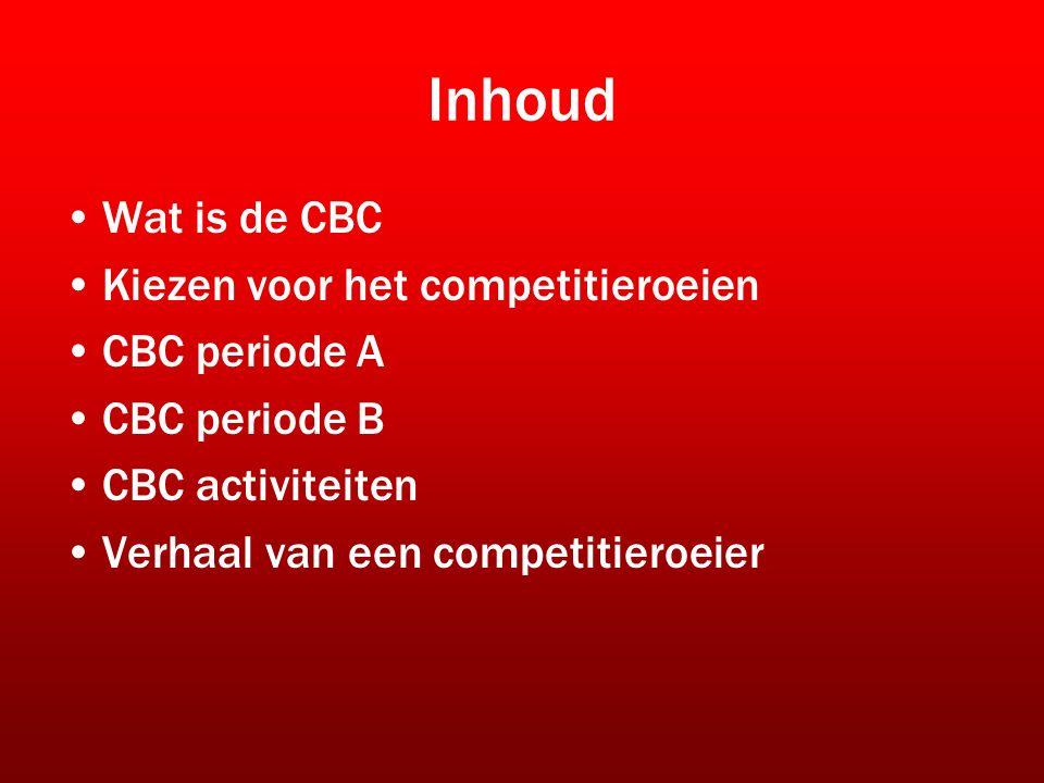 Inhoud Wat is de CBC Kiezen voor het competitieroeien CBC periode A CBC periode B CBC activiteiten Verhaal van een competitieroeier