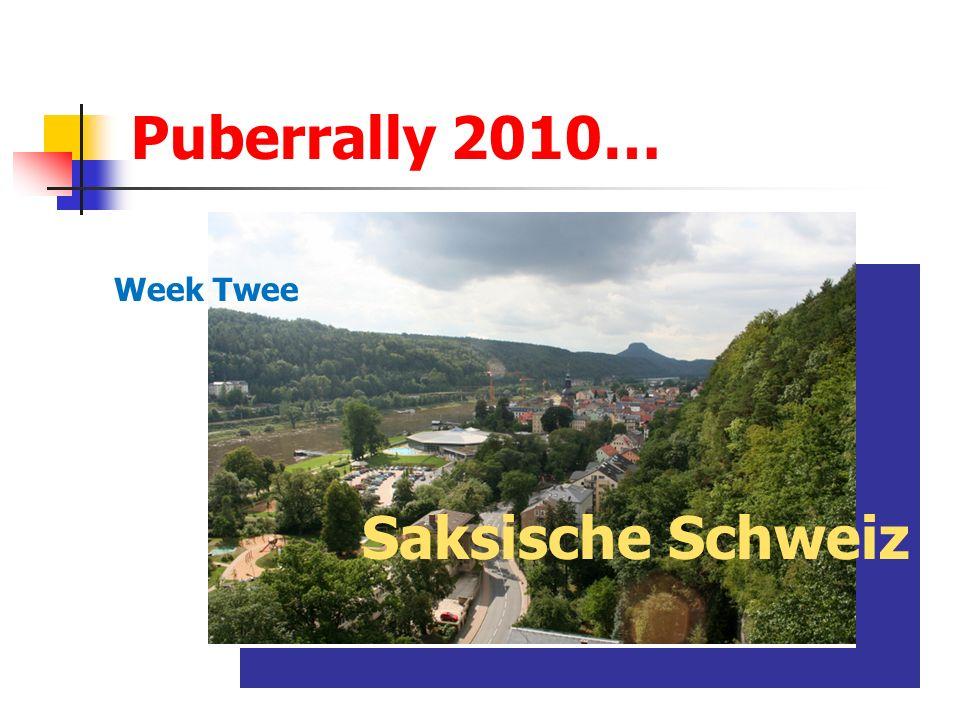 Puberrally 2010… Week Twee Saksische Schweiz