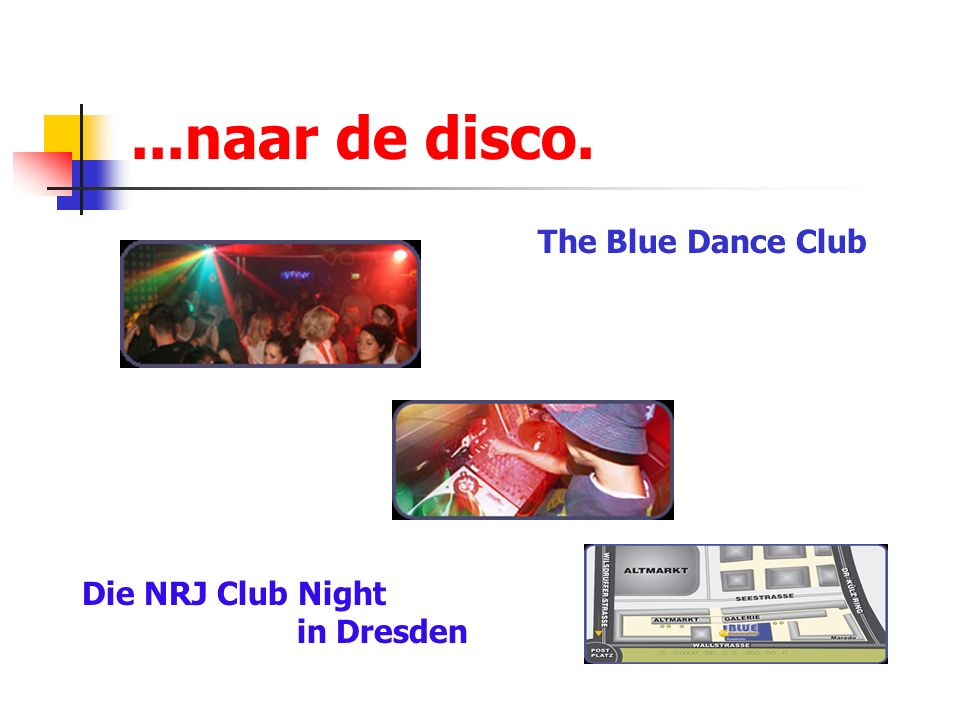 ...naar de disco. Die NRJ Club Night in Dresden The Blue Dance Club