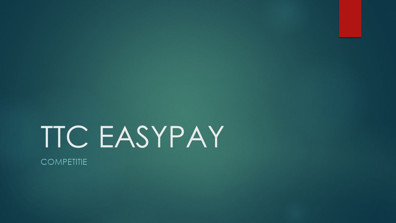 TTC EASYPAY COMPETITIE