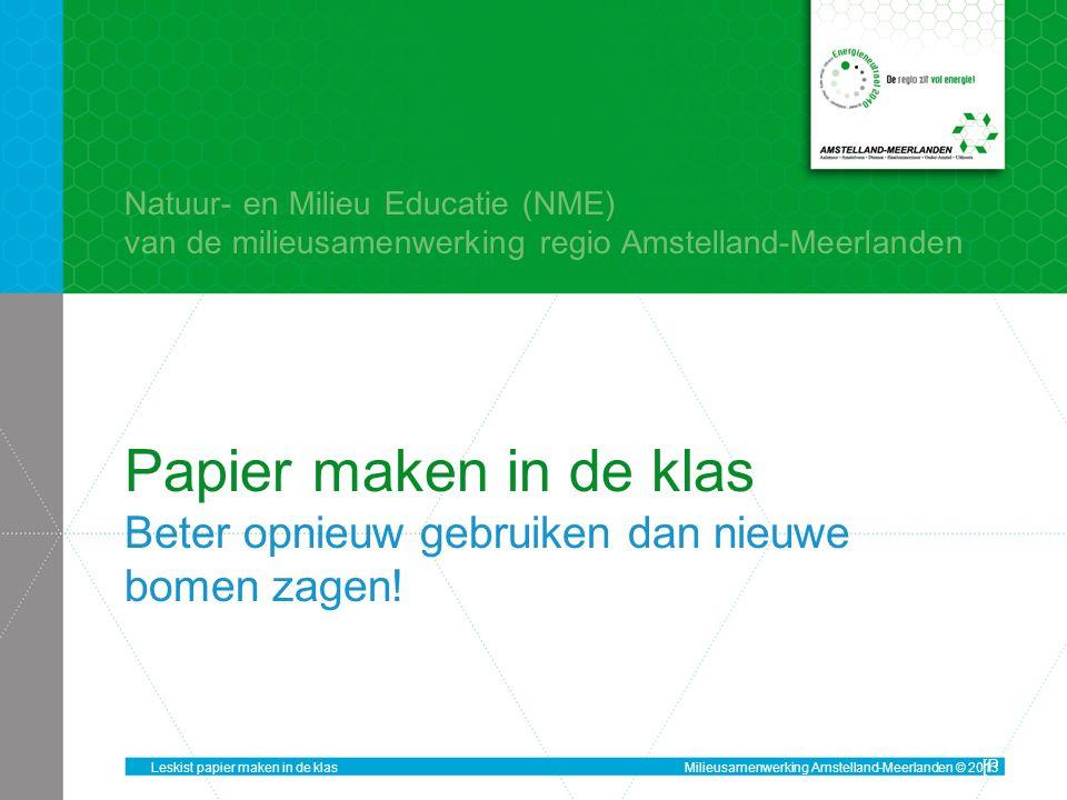 Papier maken in de klas Beter opnieuw gebruiken dan nieuwe bomen zagen.