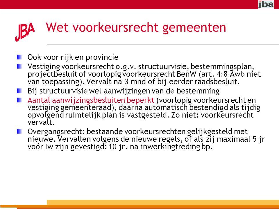 Wet voorkeursrecht gemeenten Ook voor rijk en provincie Vestiging voorkeursrecht o.g.v.