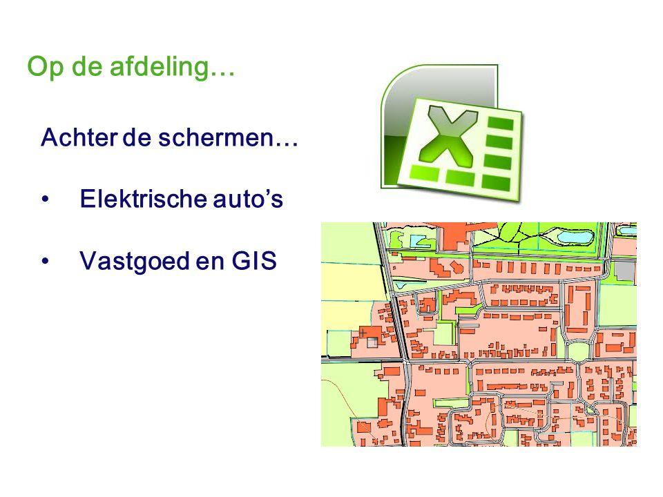 Op de afdeling… Achter de schermen… Elektrische auto's Vastgoed en GIS