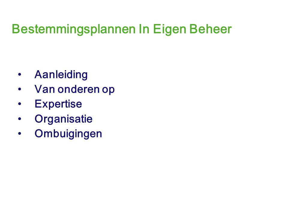 Bestemmingsplannen In Eigen Beheer Aanleiding Van onderen op Expertise Organisatie Ombuigingen