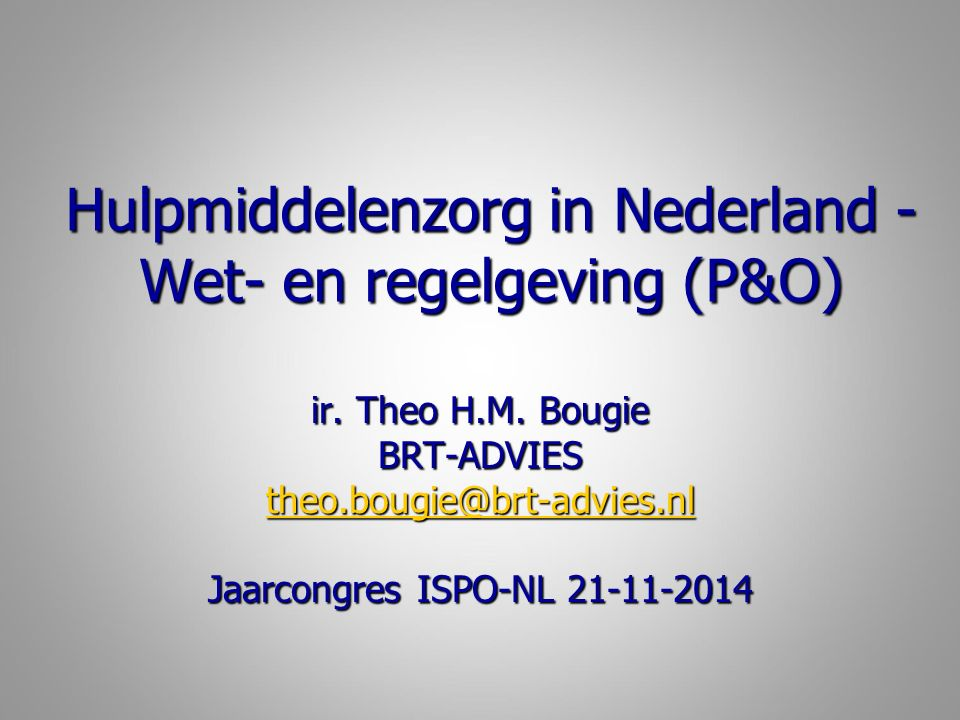Hulpmiddelenzorg in Nederland - Wet- en regelgeving (P&O) ir.