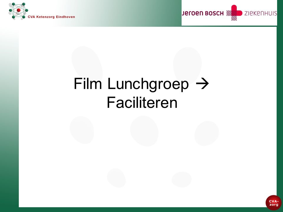 Film Lunchgroep  Faciliteren
